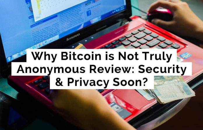 why bitcoin is not truly anonymous